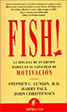 img - for Fish! La Eficacia de un Equipo Radica en su Capacidad de Motivacion (Spanish Edition) book / textbook / text book