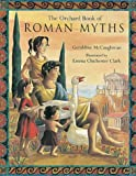 Geraldine McCaughrean The Orchard Book of Roman Myths