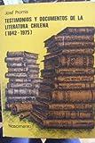 img - for Testimonios Y Documentos De La Literatura Chilena [1842-1975] book / textbook / text book