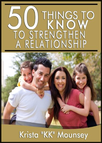 50 Things to Know To Strengthen A Relationship: Tips For Creating A Strong, Long-Lasting Bond