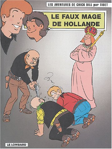 Chick Bill, tome 66 : Le Faux mage de hollande
