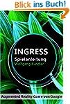 Ingress Spielanleitung - Augmented Re...