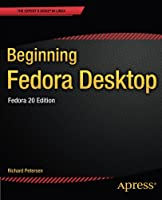 Beginning Fedora Desktop: Fedora 20 Edition Front Cover
