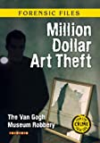 img - for Million Dollar Art Theft (Forensic Files) book / textbook / text book