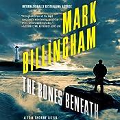 The Bones Beneath: Thomas Thorne, Book 12 | [Mark Billingham]