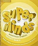Super Minds American English Level 5 Teachers Book