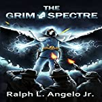 The Grim Spectre | Ralph L. Angelo, Jr.