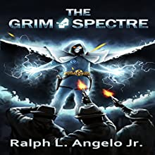 The Grim Spectre Audiobook by Ralph L. Angelo, Jr. Narrated by Chris Grall