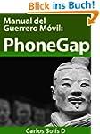 Manual Del Guerrero M�vil:PhoneGap (S...