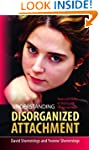 Understanding Disorganized Attachment...
