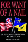 For Want of a Nail: If Burgoyne Had W...