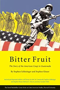 The Story of the American Coup in Guatemala, Revised and Expanded  - Stephen Schlesinger, Stephen Kinzer