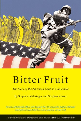 Bitter Fruit: The Story of the American Coup in...