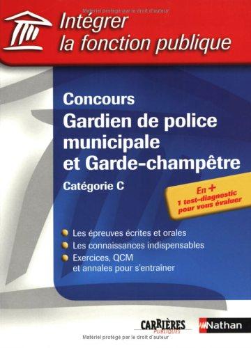 Intégrer la fonction publique : Concours, Gardien de police municipal et Garde-champêtre