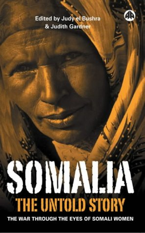 Somalia - the Untold Story: The War Through the Eyes of Somali Women