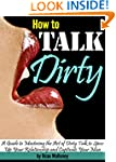 How to Talk Dirty: A Guide to Masteri...