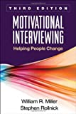 Motivational Interviewing, Third Edition: Helping People Change
