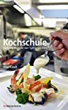 img - for Kochschule - Einfache Rezepte von Spitzenk chen (German Edition) book / textbook / text book