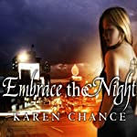 Embrace the Night: Cassandra Palmer, Book 3 (       UNABRIDGED) by Karen Chance Narrated by Cynthia Holloway