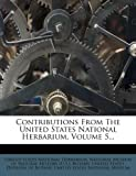 img - for Contributions From The United States National Herbarium, Volume 5... book / textbook / text book