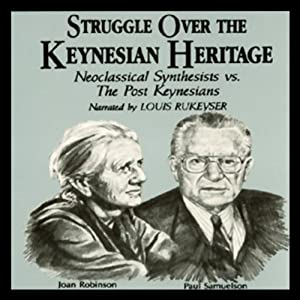 Struggle Over the Keynesian Heritage: Neoclassical Synthesists vs. the Post Keynesians | [Paul Davidson]