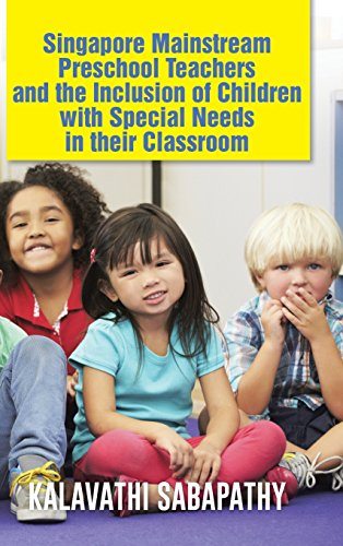 Singapore Mainstream Preschool Teachers and the Inclusion of Children with Special Needs in Their Classroom