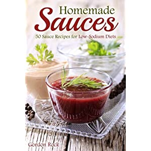 Homemade Sauces: 50 Sauce Livre en Ligne - Telecharger Ebook