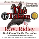 The Takers: Oz Chronicles, Book 1 (       UNABRIDGED) by R.W. Ridley Narrated by John Anthony Davis