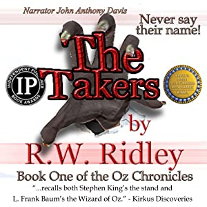 The Takers: Oz Chronicles, Book 1 | [R.W. Ridley]