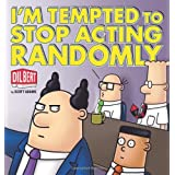 I'm Tempted to Stop Acting Randomly: A Dilbert Bookpar Scott Adams