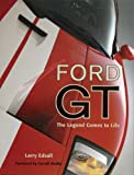 Larry Edsall Ford GT: The Legend Comes to Life