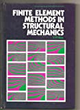 Finite Element Methods in Structural Mechanics (Engineering Science) (0853128081) by Ross, C. T. F.