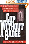 A Cop without a Badge: Extraordinary...