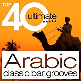 Top 40 Arabic Classic Bar Grooves
