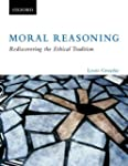 Moral Reasoning: Rediscovering the Et...