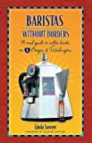 img - for Baristas Without Borders: A Road Guide to Coffee Kiosks on I-5 Oregon & Washington by Linda Sawyer (2006) Spiral-bound book / textbook / text book