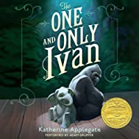 The One and Only Ivan (       UNABRIDGED) by Katherine Applegate, Patricia Castelao Narrated by Adam Grupper