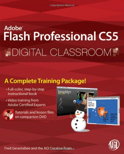 Flash Professional CS5 Digital Classroom, (Book and Video Training)