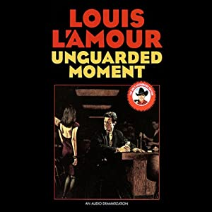 Unguarded Moment | [Louis L'Amour]