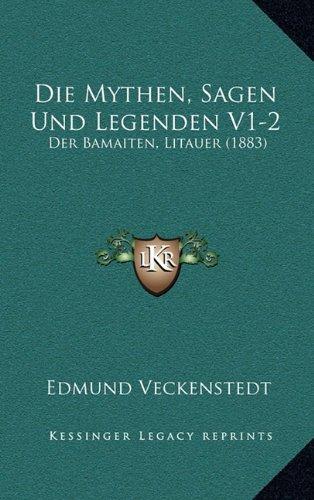 Die Mythen, Sagen Und Legenden V1-2: Der Bamaiten, Litauer (1883)