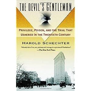【クリックで詳細表示】The Devil's Gentleman: Privilege, Poison, and the Trial That Ushered in the Twentieth Century: Harold Schechter: 洋書
