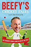 img - for Beefy's Cricket Tales: My Favourite Stories from On and Off the Field by Ian Botham (2014-07-03) book / textbook / text book
