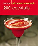 Hamlyn All Colour Cookbook: 200 Cocktails (0600610209) by Hamlyn