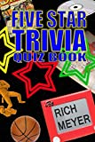 The Five Star Trivia Quiz Book: 600 Trivia Questions about anything and everything for the Whole Family (Volume 1)