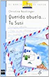 Querida abuela. Tu Susi/ Dear Grandmother. Your Susi (El Barco De Vapor) (Spanish Edition)