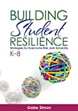 img - for Building Student Resilience, K-8: Strategies to Overcome Risk and Adversity book / textbook / text book