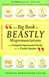 img - for The Big Book of Beastly Mispronunciations: The Complete Opinionated Guide for the Careful Speaker book / textbook / text book