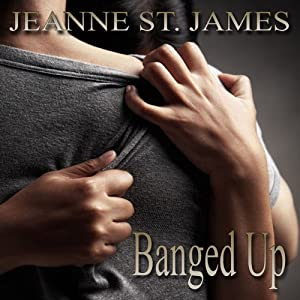 Banged Up | [Jeanne St. James]