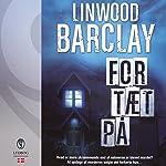 For tæt på | Linwood Barclay