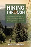 Search : Hiking Through: One Man's Journey to Peace and Freedom on the Appalachian Trail